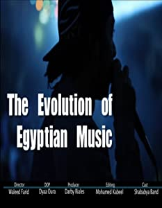 Watch high quality movies The Evolution of Egyptian Music [FullHD]