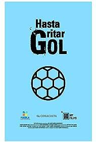 Hasta gritar gol (2017)