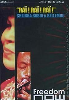 Raï ! Raï ! Raï ! Cheikha Rabia & Bellemou (2003)
