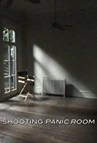 Primary photo for Shooting 'Panic Room'