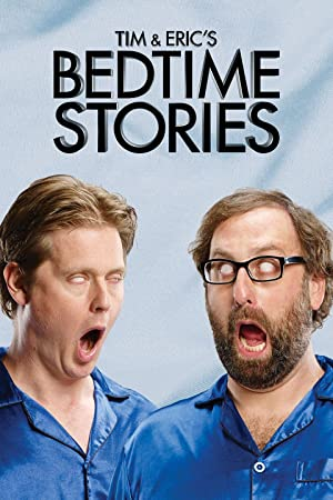 Where to stream Tim and Eric's Bedtime Stories