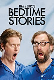Tim and Eric's Bedtime Stories Poster