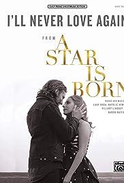 Lady Gaga & Bradley Cooper: I'll Never Love Again