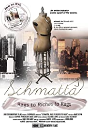 Schmatta: Rags to Riches to Rags(2009) Poster - Movie Forum, Cast, Reviews