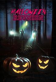 Halloween Reunion(2016) Poster - Movie Forum, Cast, Reviews