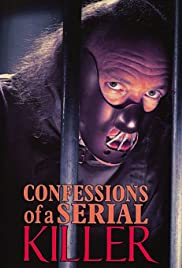 Confessions of a Serial Killer(1985) Poster - Movie Forum, Cast, Reviews