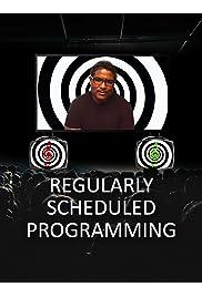 Regularly Scheduled Programming