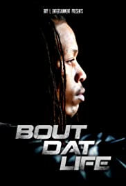 Bout Dat Life Poster