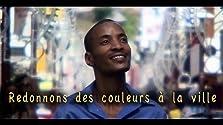 Redonnons des Couleurs à la Ville (2005 TV Short)