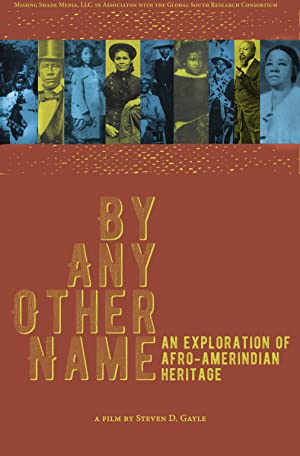 By Any Other Name: An Exploration of Afro-Amerindian Heritage