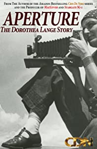 Aperture: The Dorothea Lange Story by none