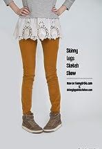 Skinny Legs Sketch Show