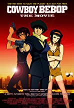 Cowboy Bebop: The Movie