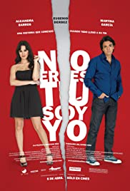 No eres tú, soy yo (2010) Poster - Movie Forum, Cast, Reviews