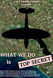 What We Do Is Top Secret Poster
