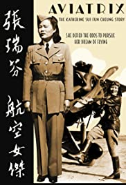 Aviatrix: The Katherine Sui Fun Cheung Story Poster