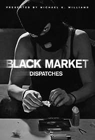 Black Market: Dispatches (2016)