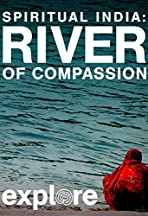 Spiritual India: River of Compassion