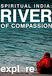 Spiritual India: River of Compassion Poster