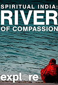 Primary photo for Spiritual India: River of Compassion