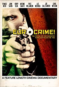 Primary photo for Eurocrime! The Italian Cop and Gangster Films That Ruled the '70s