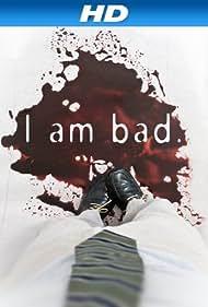 I Am Bad (2012)