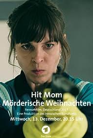 Anneke Kim Sarnau in Hit Mom: Mörderische Weihnachten (2017)