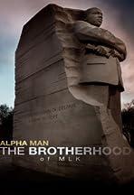Alpha Man: The Brotherhood of MLK