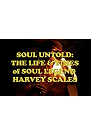 Soul Untold: The Life & Times of Soul Legend Harvey Scales