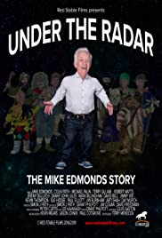 Under the Radar: The Mike Edmonds Story (The Extended Cut) Poster