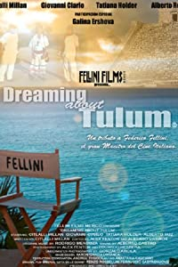 Watch online international movies Dreaming About Tulum: A Tribute to Federico Fellini Mexico [Mpeg]