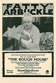 The Rough House (1917) Poster - Movie Forum, Cast, Reviews