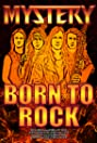 Mystery: Born to Rock