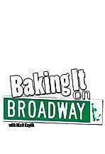 Baking It on Broadway!