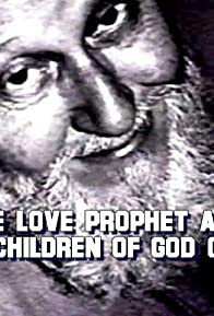 Primary photo for The Love Prophet and the Children of God