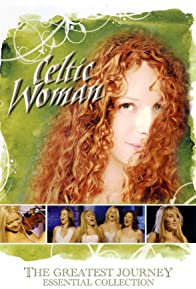 Primary photo for Celtic Woman: The Greatest Journey - Essential Collection