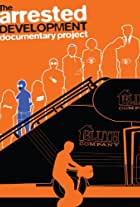 The Arrested Development Documentary Project