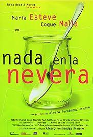 Nada en la nevera(1998) Poster - Movie Forum, Cast, Reviews