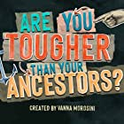 Are You Tougher Than Your Ancestors? (2020)