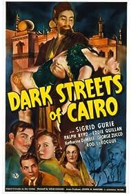 Ralph Byrd, Katherine DeMille, Sigrid Gurie, Rod La Rocque, Eddie Quillan, and George Zucco in Dark Streets of Cairo (1940)