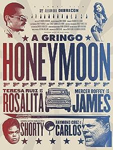 Full movies online A Gringo Honeymoon Mexico [hd720p]