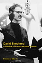 David Shepherd: A Lifetime of Improvisational Theatre (2010) Poster