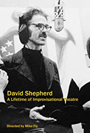 David Shepherd: A Lifetime of Improvisational Theatre Poster