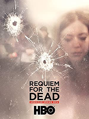 Where to stream Requiem for the Dead: American Spring 2014