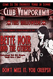 Club Vamporama: Who is Bette Noir? Poster