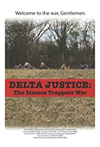 Primary photo for Delta Justice: The Islenos Trappers War