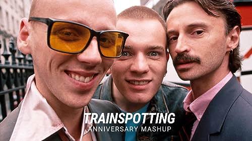 'Trainspotting' | Anniversary Mashup