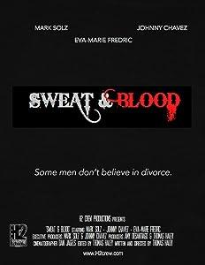 Watch free movie trailers Sweat \u0026 Blood by [360x640]