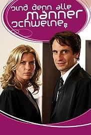 Sind denn alle Männer Schweine? (TV Movie 2010) - IMDb