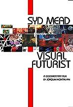 Visual Futurist: The Art & Life of Syd Mead
